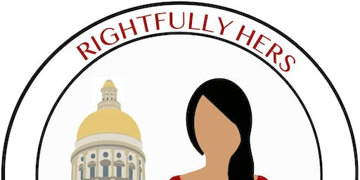 Rightfully Hers: Upcoming Legislative Session