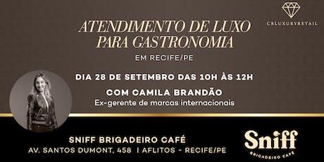 Atendimento de Luxo para Gastronomia ingressos