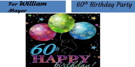 William Mayer Birthday Party 60TH tickets