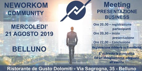 MEETING PRESENTAZIONE BUSINESS - NEWORKOM COMMUNITY - BELLUNO biglietti