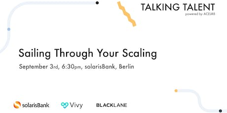 Talking Talent: Sailing Through Your Scaling: Navigating Growth As a Startu Tickets