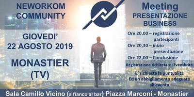 MEETING PRESENTAZIONE BUSINESS - NEWORKOM COMMUNITY  - MONASTIER (TV)