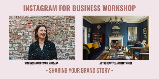 Instagram Workshop for Small Businesses - Sharing Your Brand Story
