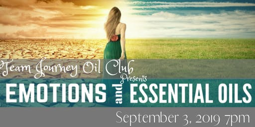 Team Journey Oil Club Presents-Emotions and Essential Oils