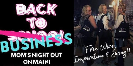 Back to Business- Free Mom's Night Out on Main St!!!
