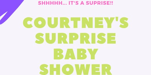 Courtney's SURPRISE Baby Shower!