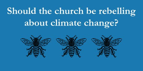 Should the church be rebelling about climate change?  tickets