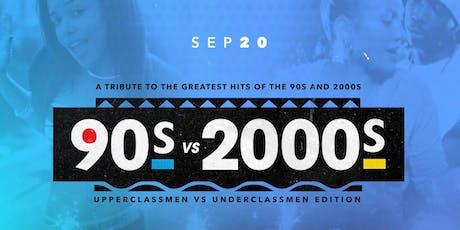 90s vs 2000s: Upperclassmen vs Underclassmen Edition tickets