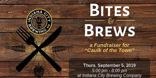 Bites and Brews : A Fundraiser for Caulk of the Town