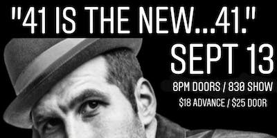 """""""41 is the new 41."""" - A birthday show!"""