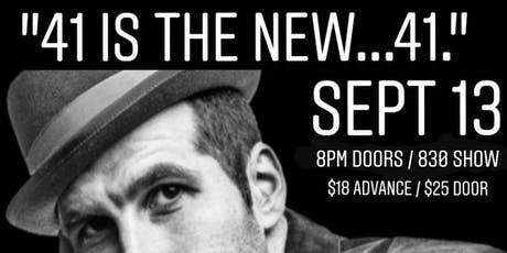 """""""41 is the new 41."""" - A birthday show! tickets"""