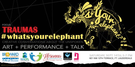 What's Your Elephant? Focus: TRAUMAS - Art + Performance + Talk