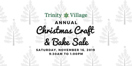 Annual Christmas Craft & Bake Sale at Trinity Village tickets