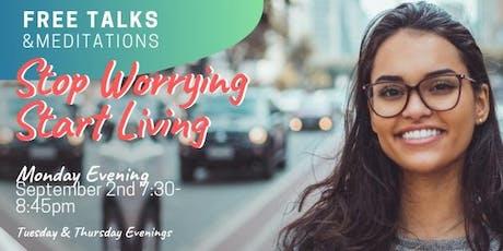 FREE MEDITATIONS & Public Talk: Stop Worrying, Start Living tickets