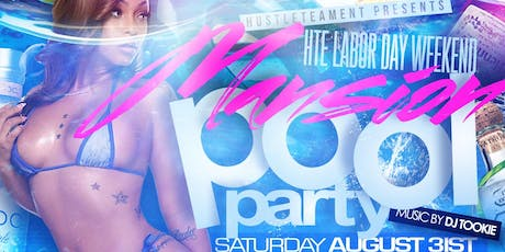 HTE Labor Day Weekend Mansion Pool Party tickets