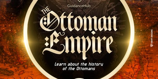 The Ottoman Empire - Free 1 day Intensive (Saturday 31st Aug - 1030am)