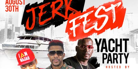 JERK FEST Labor Day YACHT PARTY Hosted By MAJAH HYPE tickets
