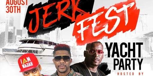 JERK FEST Labor Day YACHT PARTY Hosted By MAJAH HYPE