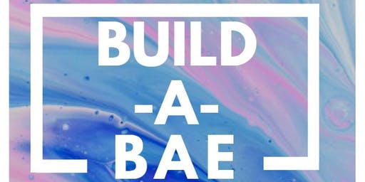 Build A Bae: A Relationship Workshop for the #Geighs