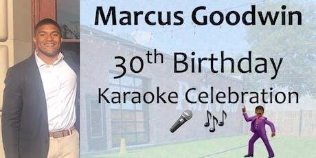 Marcus Goodwin | 30th Birthday | Karaoke Celebration tickets