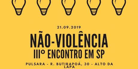III Encontro com a Não-Violência (Tema: CNV e Conexões Humanas) ingressos