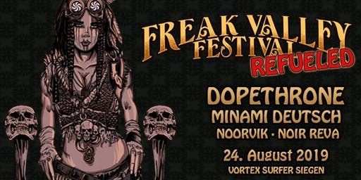 [Schüler-/Student/Innen Ticket] Freak Valley ReFueled Dopethrone | Minami Deutsch | Noorvik | Noir Reva