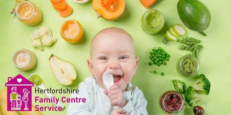Introduction to Solid Foods - Hertford Selections Family Centre - 08/11/2019 - 11.30-13.00 tickets
