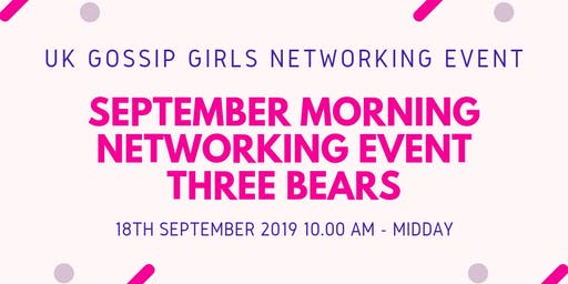 UK Gossip Girl Networking Event 18th September 10am - Midday - Three Bears