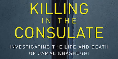 The Killing in the Consulate: Investigating The Life and Death of Jamal Khashoggi tickets