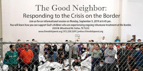 """""""The Good Neighbor"""": Responding to the Crisis on the Border tickets"""