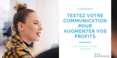 Conférence - testez votre communication pour augmenter vos profits