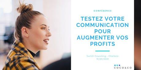 Conférence - testez votre communication pour augmenter vos profits billets