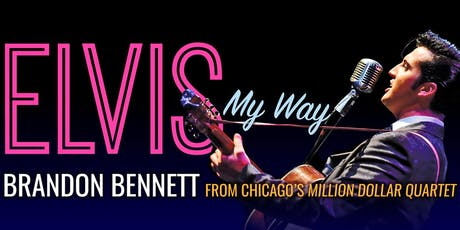 Brandon Bennett Elvis My Way  tickets