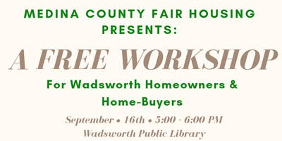 Free Workshop For Wadsworth Home-owners and Home-buyers!