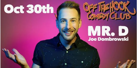 MR. D (Joe Dombrowski)  Live In Naples, FL Off the hook comedy club tickets
