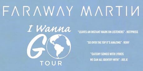Faraway Martin - Live at Róisín Dubh (I Wanna Go Tour) tickets