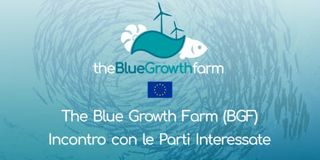 The Blue Growth Farm (BGF) - Incontro con le Parti Interessate biglietti