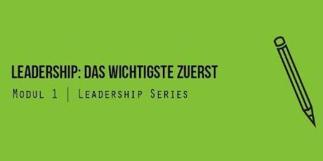 Leadership: Das Wichtigste zuerst Tickets