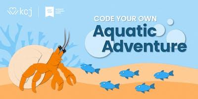 KCJ Richmond: Code Your Own Aquatic Adventure! (ages 8 - 12)