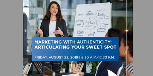 Marketing with Authenticity: Articulating your Sweet Spot