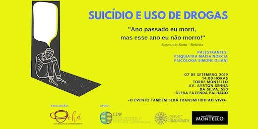 """Suicídio e Uso de Drogas - """"Ano passado eu morri, mas esse ano eu não morro!"""""""