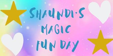 Shaundi's Magic Fun Day