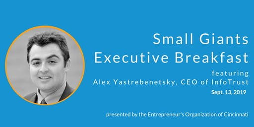 Small Giants Executive Breakfast featuring Alex Yastrebenetsky