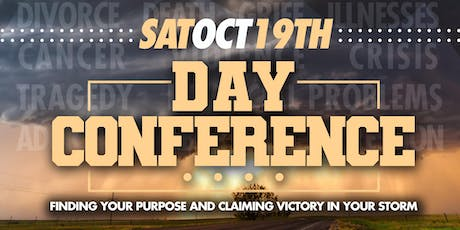 Day Conference:  Finding Your Purpose and Claiming Victory in Your Storm tickets