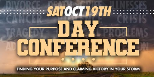 Day Conference:  Finding Your Purpose and Claiming Victory in Your Storm