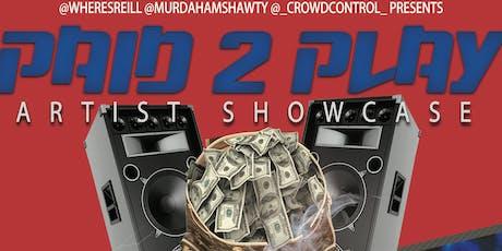 Paid 2 Play Artist Showcase tickets