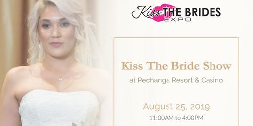 Kiss The Bride Show at Pechanga Resort & Casino
