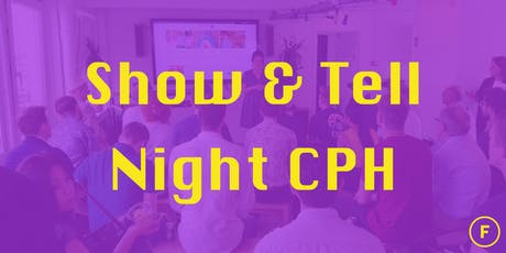 Show & Tell Night CPH #3 tickets