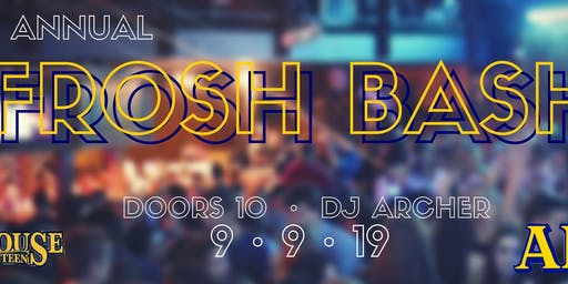 FROSH BASH (All Ages) - OFFICIAL ONLINE TICKET SALES