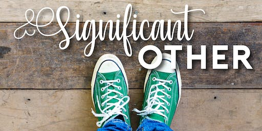 SIGNIFICANT OTHER - Saturday, August 24, 8:00PM